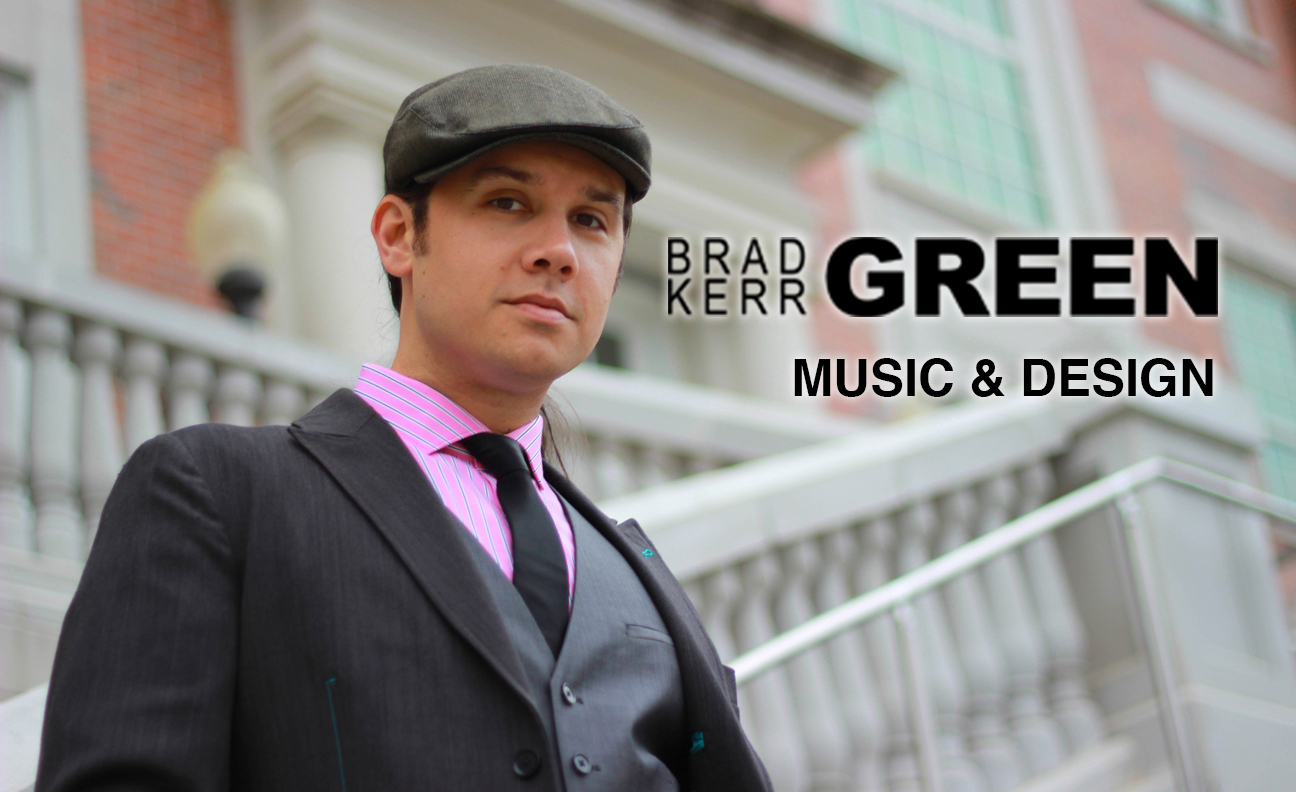 Brad Kerr Green – Designer & Educator of Music & Sound